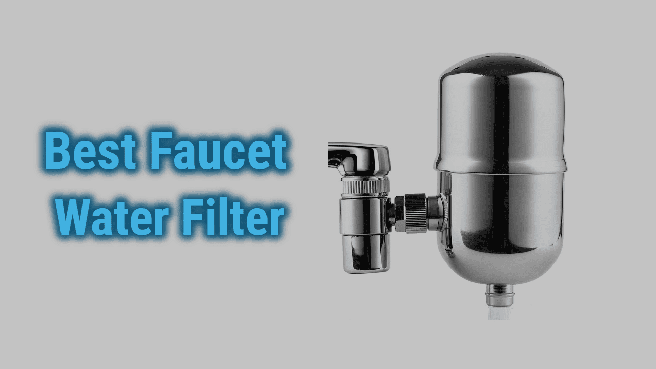 Best Faucet Water Filter in 2020 | Reviews