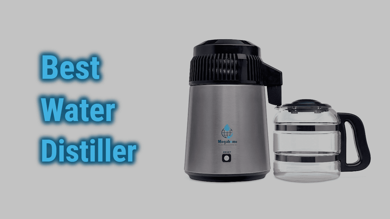 Top 7 Best Water Distillers in 2020 | Reviews