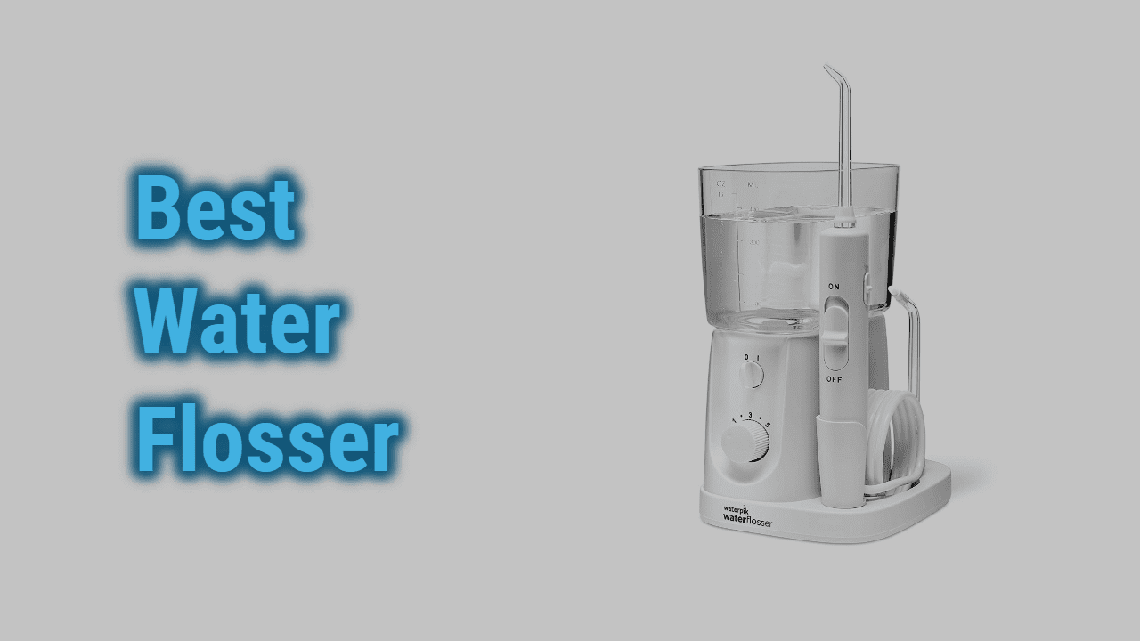 Best Water Flossers in 2020 | Best Flossers for Teeth