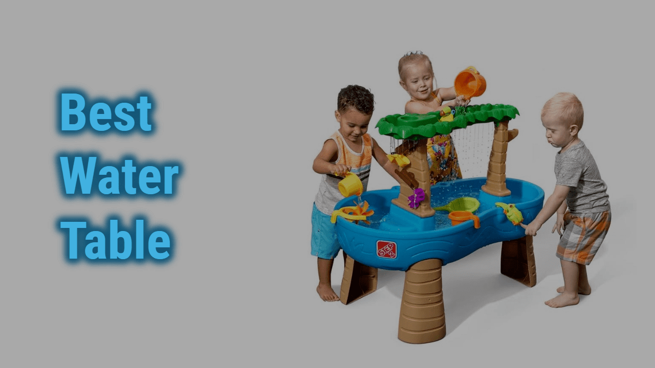 Best 7 Water Tables for Toddlers and Kids in 2020 | Reviews