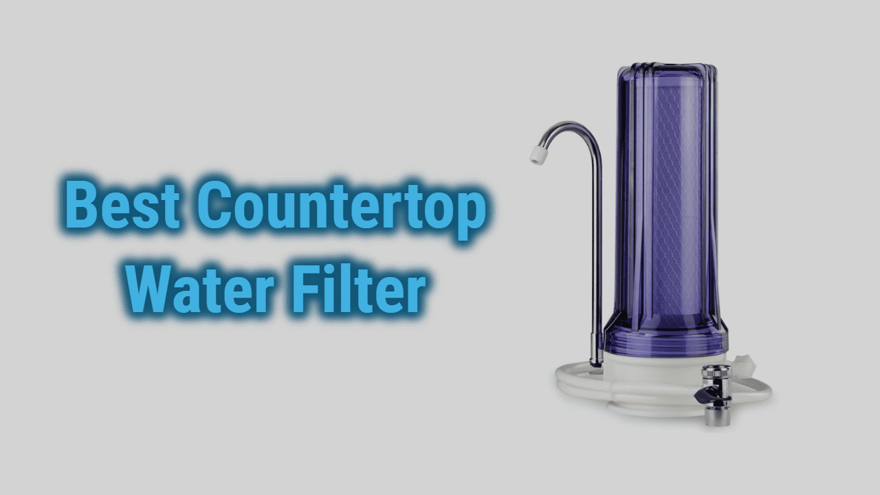 Best 7 Countertop Water Filters of 2021 | Reviews