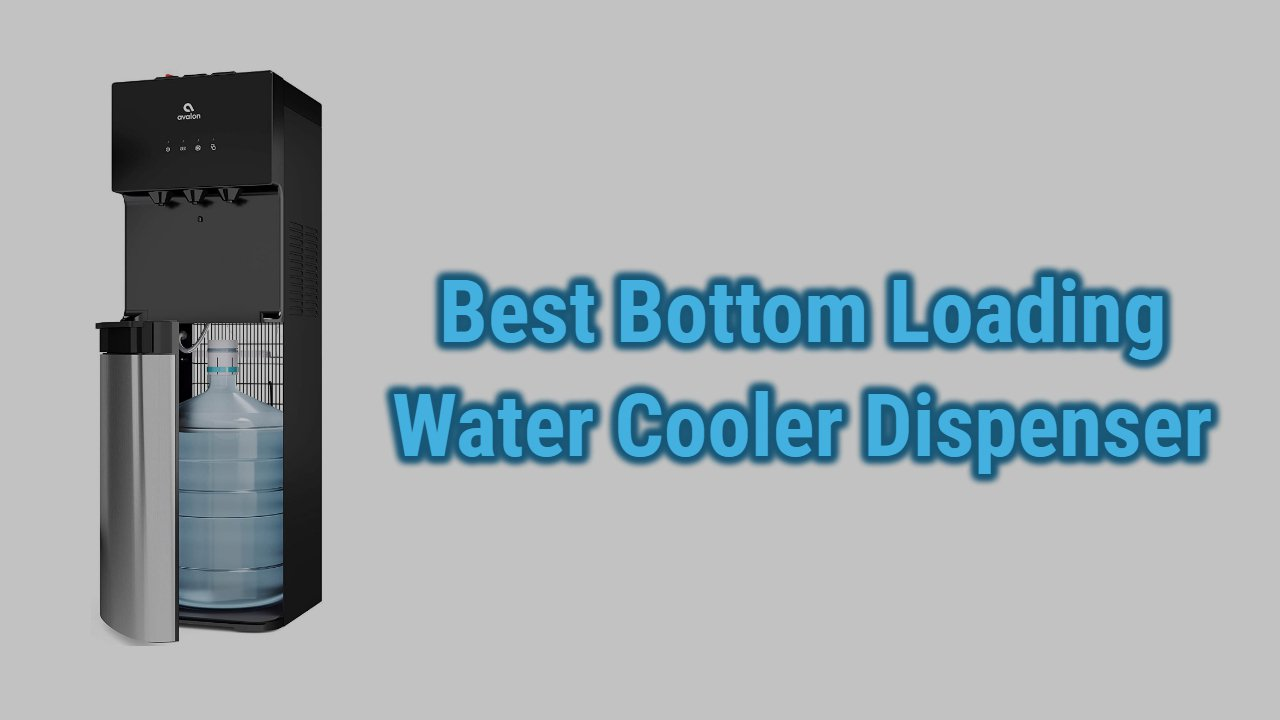 Best Bottom Loading Water Dispensers of 2021 | Reviews & Top Picks