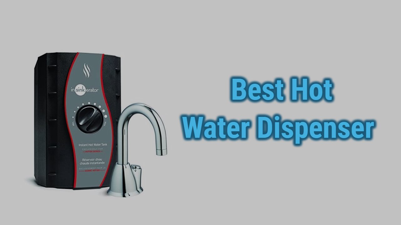 The Best Hot Water Dispensers in 2021 | Reviews & Top Picks