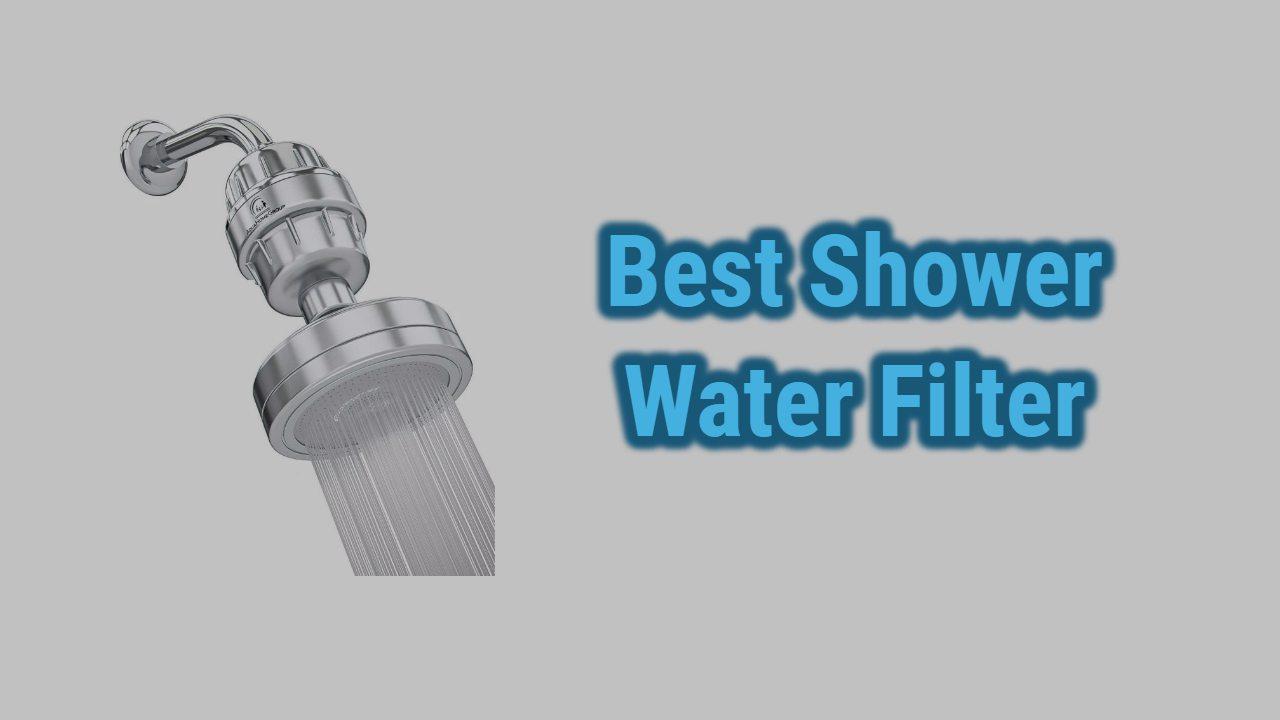 best shower water filter reviews