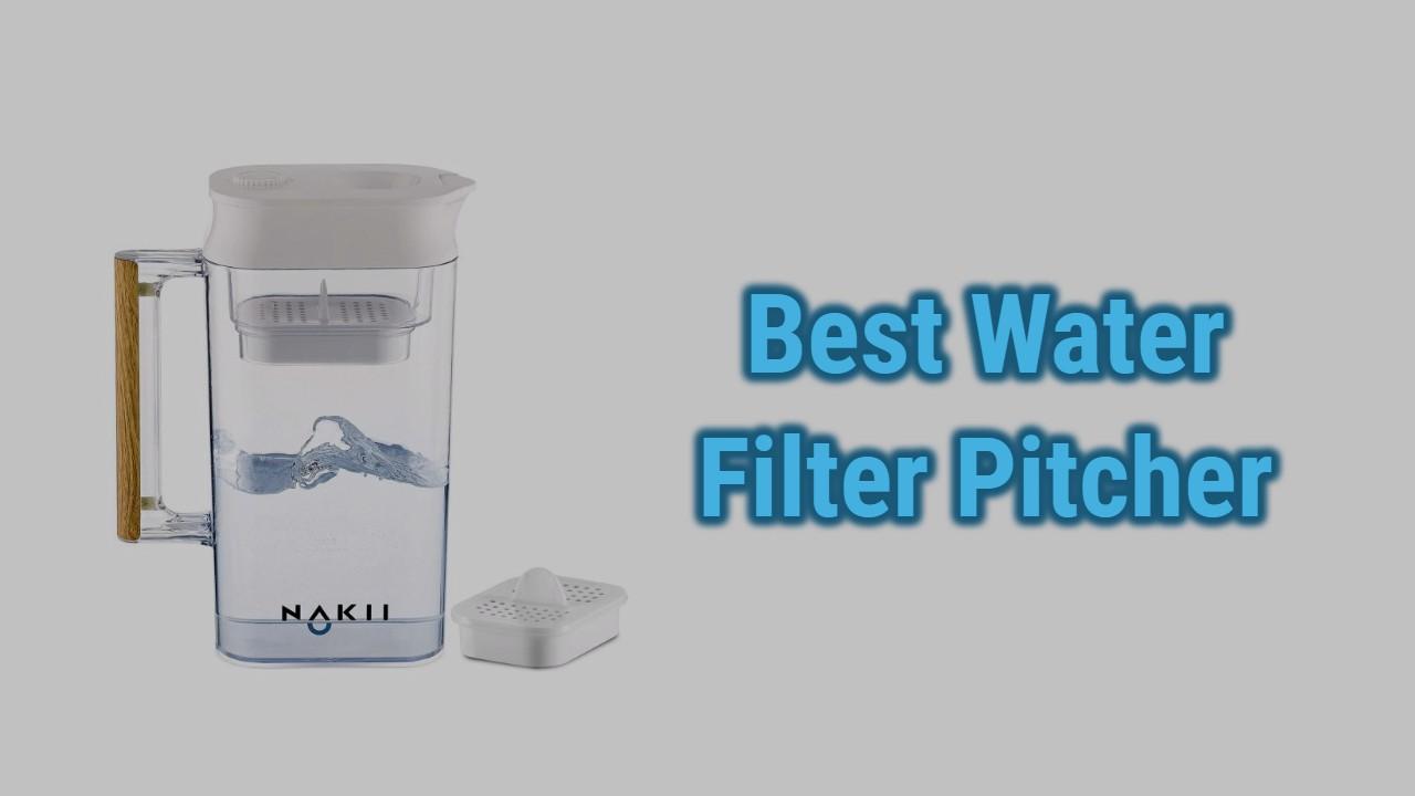 Best Water Filter Pitcher Reviews